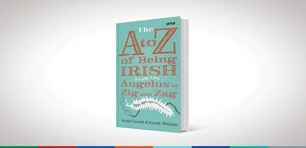 "Win a copy of ""The A to Z of being Irish from the Angelus to Zig and Zag"""