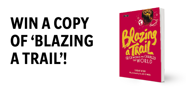 Win a copy of 'Blazing A Trail'! by Sarah Webb and Lauren O'Neill