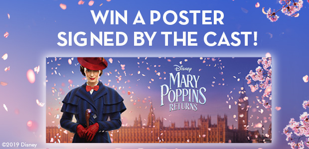 Win a signed Mary Poppins Returns poster and goodie bag!