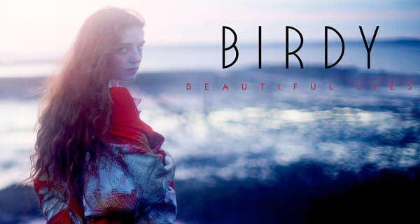 Exclusive pair of tickets to BIRDY: BEAUTIFUL LIES TOUR